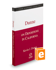 Dunne on Depositions in California, 2017-2018 ed.  (The Expert Series)