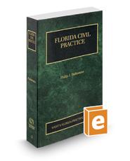 Florida Civil Practice, 2017 ed. (Vol. 5, Florida Practice Series)