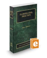 Florida Civil Practice, 2019 ed. (Vol. 5, Florida Practice Series)