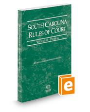 South Carolina Rules of Court - Federal, 2018 ed. (Vol. II, South Carolina Court Rules)