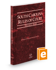 South Carolina Rules of Court - State, 2016 ed. (Vol. I, South Carolina Court Rules)
