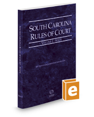 South Carolina Rules of Court - State, 2017 ed. (Vol. I, South Carolina Court Rules)