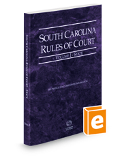 South Carolina Rules of Court - State, 2021 ed. (Vol. I, South Carolina Court Rules)