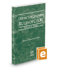 District of Columbia Rules of Court - Federal, 2017 ed. (Vol. II, District of Columbia Court Rules)