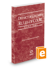 District of Columbia Rules of Court - Federal, 2018 ed. (Vol. II, District of Columbia Court Rules)