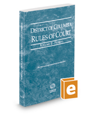 District of Columbia Rules of Court - Federal, 2019 ed. (Vol. II, District of Columbia Court Rules)