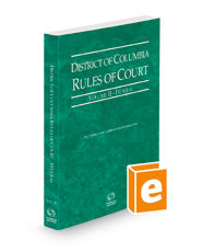 District of Columbia Rules of Court - Federal, 2021 ed. (Vol. II, District of Columbia Court Rules)
