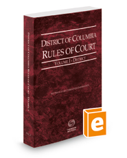 District of Columbia Rules of Court - District, 2018 ed. (Vol. I, District of Columbia Court Rules)