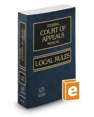 Federal Court of Appeals Manual, Local Rules, 2017 ed.