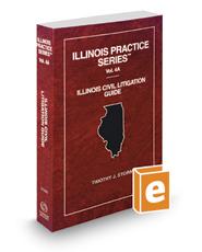 Illinois Civil Litigation Guide, 2019-2020 ed. (Vol. 4A, Illinois Practice Series)