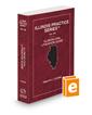 Illinois Civil Litigation Guide, 2021-2022 ed. (Vol. 4A, Illinois Practice Series)