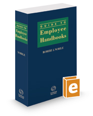 Guide To Employee Handbooks, 2016-2017 ed.