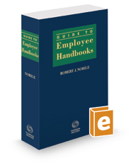 Guide To Employee Handbooks, 2017-2018 ed.