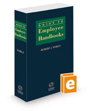 Guide To Employee Handbooks, 2020-2021 ed.