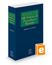 Guide to HR Policies and Procedures Manuals, 2015-2016 ed.