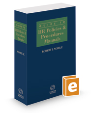 Guide to HR Policies and Procedures Manuals, 2016-2017 ed.