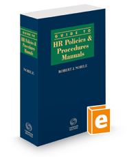 Guide to HR Policies and Procedures Manuals, 2020-2021 ed.