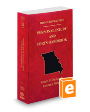 Personal Injury and Torts Handbook, 2018 ed. (Vol. 34, Missouri Practice Series)