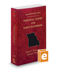 Personal Injury and Torts Handbook, 2019 ed. (Vol. 34, Missouri Practice Series)