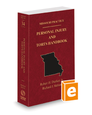 Personal Injury and Torts Handbook, 2021-2022 ed. (Vol. 34, Missouri Practice Series)