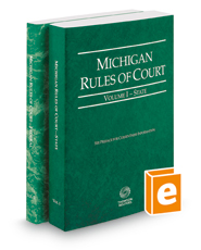 Michigan Rules of Court - State and Federal, 2016 ed. (Vols. I & II, Michigan Court Rules)