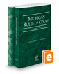 Michigan Rules of Court - State and Federal, 2020 ed. (Vols. I & II, Michigan Court Rules)