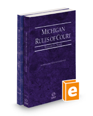 Michigan Rules of Court - State and Federal, 2021 ed. (Vols. I & II, Michigan Court Rules)