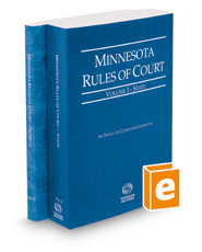 Minnesota Rules of Court - State and Federal, 2018 ed. (Vols. I & II, Minnesota Court Rules)