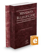 Minnesota Rules of Court - State and Federal, 2019 ed. (Vols. I & II, Minnesota Court Rules)