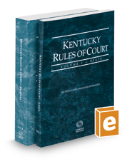 Kentucky Rules of Court - State and Federal, 2017 ed. (Vols. I & II, Kentucky Court Rules)