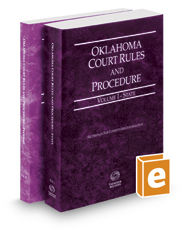Oklahoma Court Rules and Procedure - State and Federal, 2017 ed. (Vols. I & II, Oklahoma Court Rules)