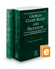 Georgia Court Rules and Procedure - State and Federal, 2016 ed. (Vols. I & II, Georgia Court Rules)