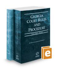 Georgia Court Rules and Procedure - State and Federal, 2017 ed. (Vols. I & II, Georgia Court Rules)