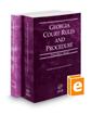 Georgia Court Rules and Procedure - State and Federal, 2018 ed. (Vols. I & II, Georgia Court Rules)