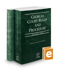 Georgia Court Rules and Procedure - State and Federal, 2020 ed. (Vols. I & II, Georgia Court Rules)
