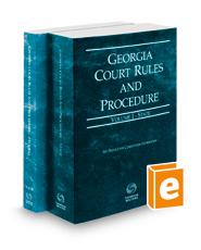 Georgia Court Rules and Procedure - State and Federal, 2021 ed. (Vols. I & II, Georgia Court Rules)