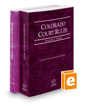 Colorado Court Rules - State and Federal, 2016 ed. (Vols. I & II, Colorado Court Rules)