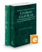Colorado Court Rules - State and Federal, 2017 ed. (Vols. I & II, Colorado Court Rules)