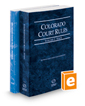 Colorado Court Rules - State and Federal, 2019 ed. (Vols. I & II, Colorado Court Rules)
