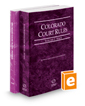 Colorado Court Rules - State and Federal, 2020 ed. (Vols. I & II, Colorado Court Rules)
