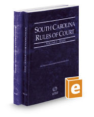 South Carolina Rules of Court - State and Federal, 2017 ed. (Vols. I & II, South Carolina Court Rules)