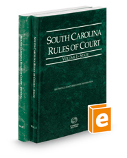 South Carolina Rules of Court - State and Federal, 2018 ed. (Vols. I & II, South Carolina Court Rules)