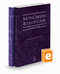 South Carolina Rules of Court - State and Federal, 2021 ed. (Vols. I & II, South Carolina Court Rules)