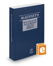 McKinney's® New York Estate and Surrogate Practice Pamphlet, 2017 ed.