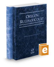 Oregon Rules of Court - State and Federal, 2017 ed. (Vols. I & II, Oregon Court Rules)
