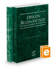 Oregon Rules of Court - State and Federal, 2018 ed. (Vols. I & II, Oregon Court Rules)