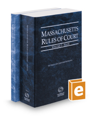 Massachusetts Rules of Court - State and Federal, 2017 ed. (Vols. I & II, Massachusetts Court Rules)