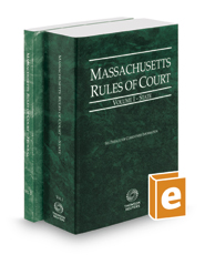 Massachusetts Rules of Court - State and Federal, 2019 ed. (Vols. I & II, Massachusetts Court Rules)