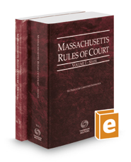 Massachusetts Rules of Court - State and Federal, 2020 ed. (Vols. I & II, Massachusetts Court Rules)