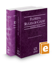 Florida Rules of Court - State and Federal, 2017 revised ed. (Vols. I & II, Florida Court Rules)